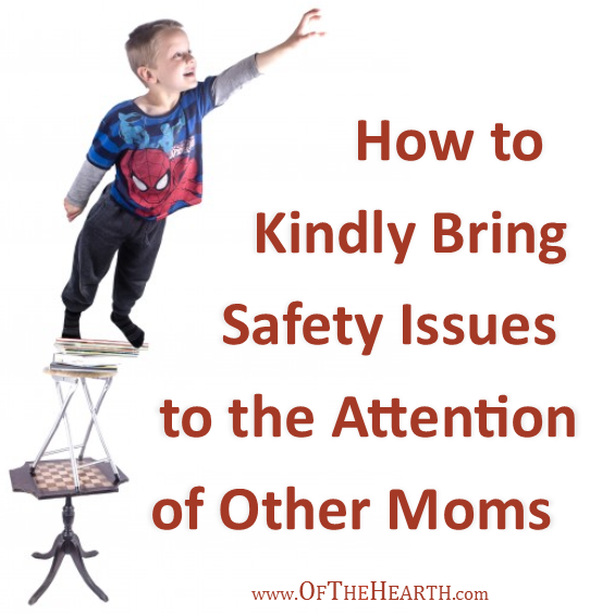 What should we do when we see well-meaning moms do things that could harm their kids? How can we gently and respectfully communicate our concerns?