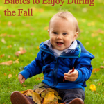 12 Outdoor Activities for Babies to Enjoy During the Fall