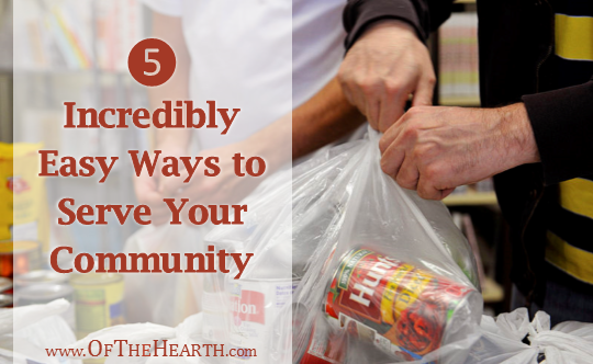 5 Incredibly Easy Ways to Serve Your Community
