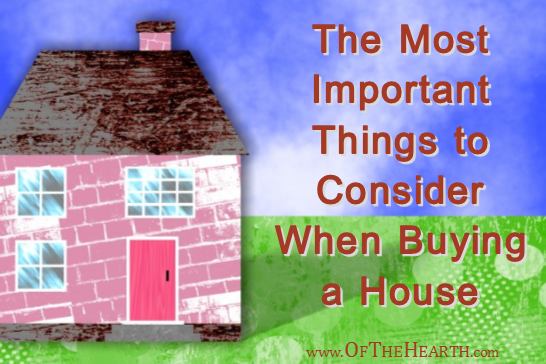 The Most Important Things to Consider When Buying a House