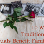 10 Ways Traditions and Rituals Benefit Families