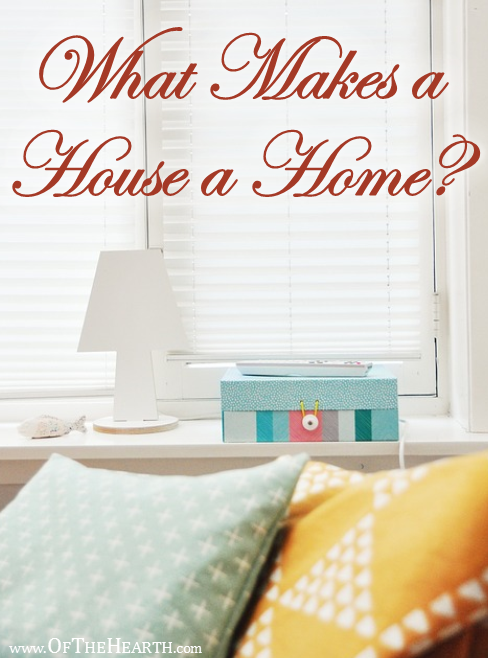 Most of us don't view our houses simply as shelters. We view them as our homes. What exactly is the difference? What makes a residence into a home?