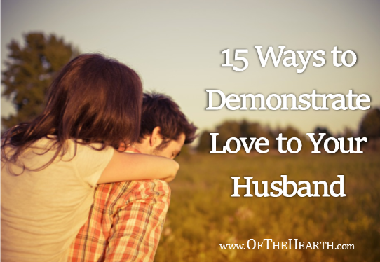 15 Ways to Demonstrate Love to Your Husband