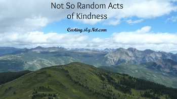 Not So Random Acts of Kindness - Casting My Net