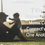 7 Ways Stay-at-Home Moms Can Connect with One Another