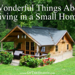 7 Wonderful Things About Living in a Small Home
