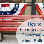 How to Have Respectful Conversations About Politics