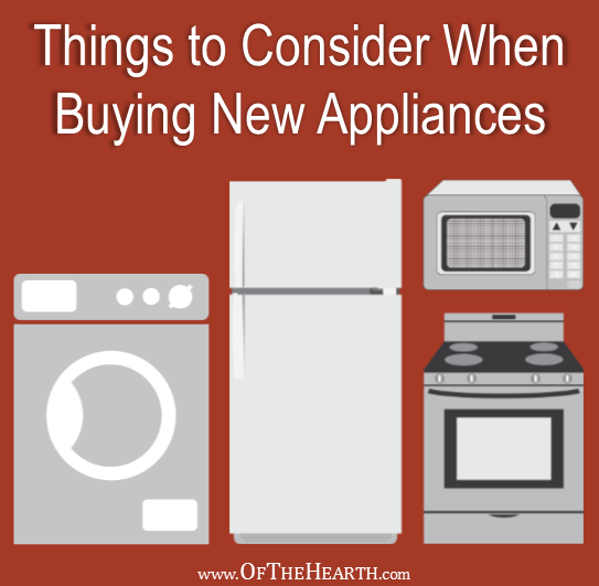 Things To Consider When Buying New Appliances