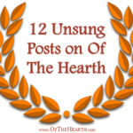 12 Unsung Posts on Of The Hearth