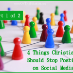 4 Things Christians Should Stop Posting on Social Media (Part 1)
