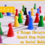 4 Things Christians Should Stop Posting on Social Media (Part 2)