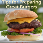 Tips for Preparing Great Burgers