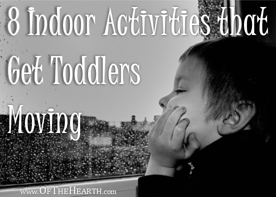 8 Indoor Activities that Get Toddlers Moving