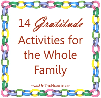 14 Gratitude Activities for the Whole Family - An Unsung Post on Of The Hearth