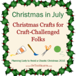 Christmas in July: Christmas Crafts for Craft-Challenged Folks