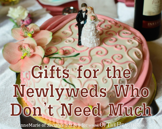 Practical Wedding Gifts For The Newlyweds: Gifts For The Newlyweds Who Don't Need Much