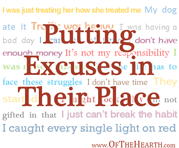 Putting Excuses in Their Place - An Unsung Post on Of The Hearth