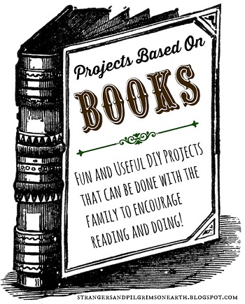 DIY Projects Based on Books - Strangers and Pilgrims on Earth