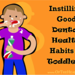 Instilling Good Dental Health Habits in Toddlers