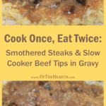 Cook Once, Eat Twice: Smothered Steaks and Slow Cooker Beef Tips in Gravy