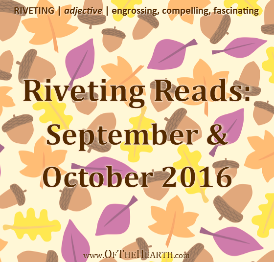 Riveting Reads: September and October 2016