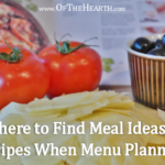 Where to Find Meal Ideas and Recipes When Menu Planning
