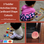3 Toddler Activities Using Cardboard Shape Cutouts