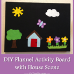 DIY Flannel Activity Board with House Scene