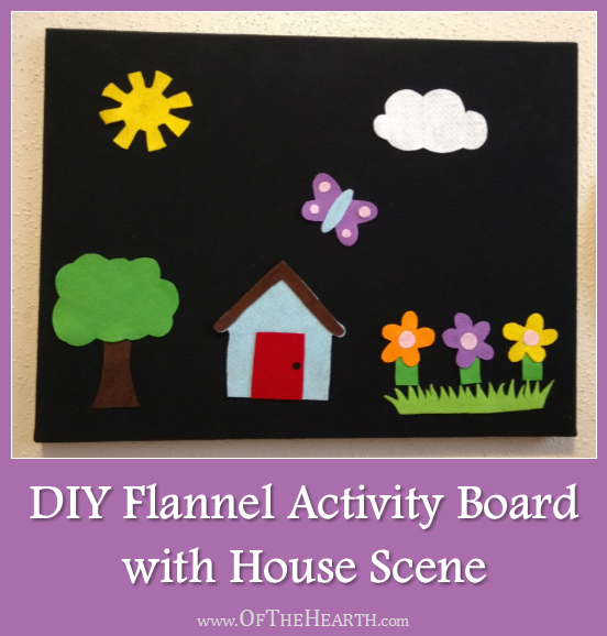 Flannel boards are a foundation for so many fun activities! Learn how to make an easy flannel board and felt house scene for your child.