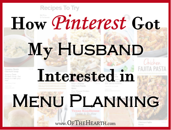 Until recently, my husband wasn't all that interested in helping me with menu planning. Here's how Pinterest has revolutionized his participation!