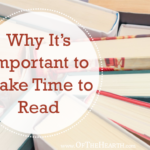 Why It's Important to Make Time to Read