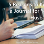 5 Reasons to Keep a Journal for Your Husband
