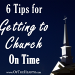 6 Tips for Getting to Church On Time