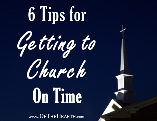 Does your family often straggle in after your church service has begun? Here are 6 simple things we can do to help our families arrive on time.