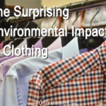 The Surprising Environmental Impact of Clothing