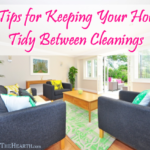 7 Tips for Keeping Your House Tidy Between Cleanings