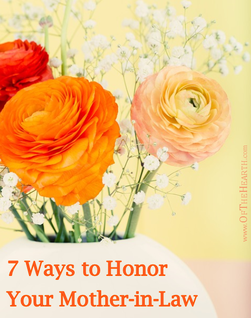 You know you should honor your parents, but how does one go about honoring her mother-in-law? Here are 7 practical ideas.