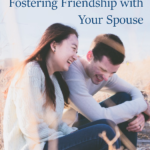 Fostering Friendship with Your Spouse