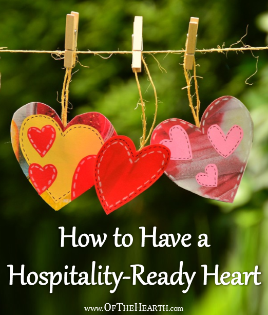 It's one thing to get your home ready for hospitality, but another thing entirely to get your heart ready. How can we prepare our hearts to welcome guests?
