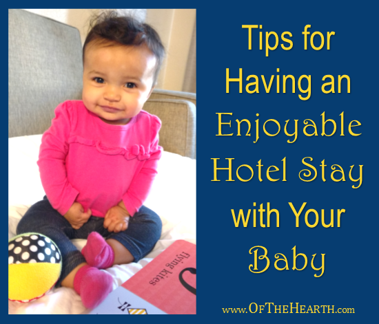 Tips for Having an Enjoyable Hotel Stay with Your Baby