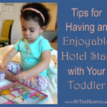 Tips for Having an Enjoyable Hotel Stay with Your Toddler