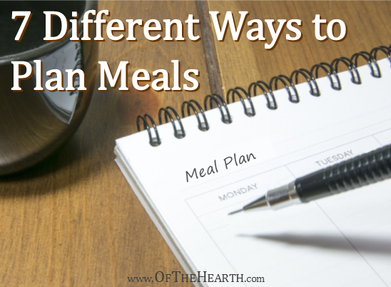 Meal planning saves you time and money, but what's the best way to plan meals? Here are seven diverse approaches to consider.