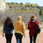 Finding Time for Friendship