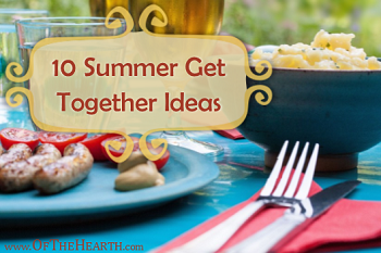 10 Summer Get Together Ideas - Of The Hearth