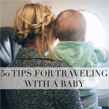50 Tips for Traveling with A Baby from Barefoot Blonde