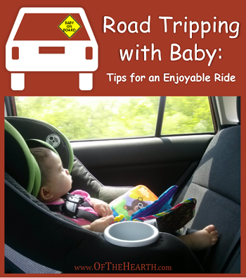 Road Tripping with Baby -Tips for an Enjoyable Ride - Of The Hearth