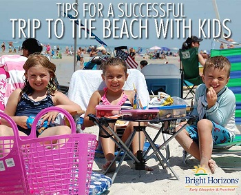 Tips for a Successful Trip to the Beach with Kids from Bright Horizons