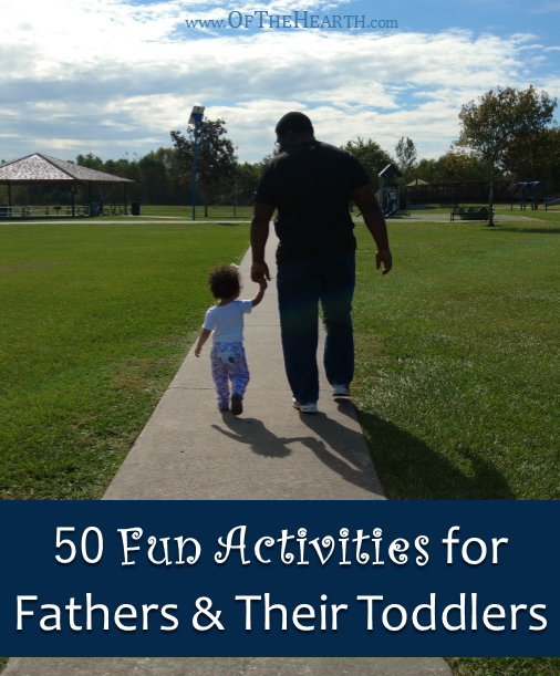 50 Fun Activities for Fathers and Their Toddlers