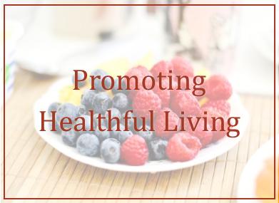 Promoting Healthful Living