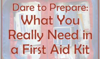 Dare to Prepare: What You Really Need in a First Aid Kit